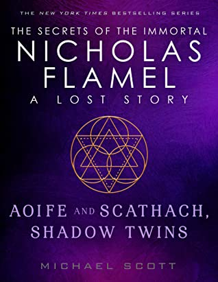 [PDF] [EPUB] Aoife and Scathach, Shadow Twins (Lost Stories from the Secrets of the Immortal Nicholas Flamel, #3) Download by Michael Scott