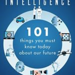 [PDF] [EPUB] Artificial Intelligence: 101 Things You Must Know Today About Our Future Download