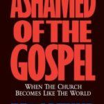 [PDF] [EPUB] Ashamed of the Gospel: When the Church Becomes Like the World Download