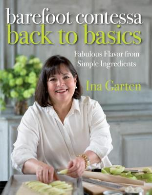 [PDF] [EPUB] Barefoot Contessa Back to Basics: Fabulous Flavor from Simple Ingredients Download by Ina Garten