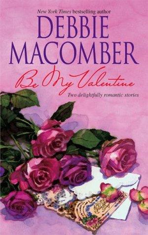 [PDF] [EPUB] Be My Valentine: My Funny Valentine My Hero Download by Debbie Macomber