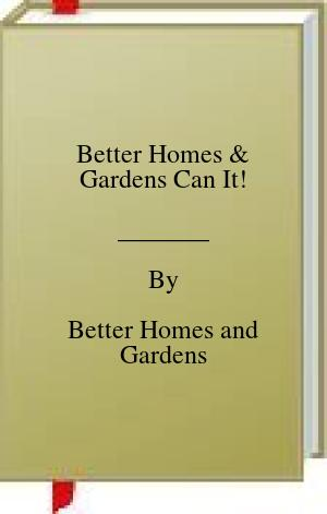 [PDF] [EPUB] Better Homes and Gardens Can It! Download by Better Homes and Gardens