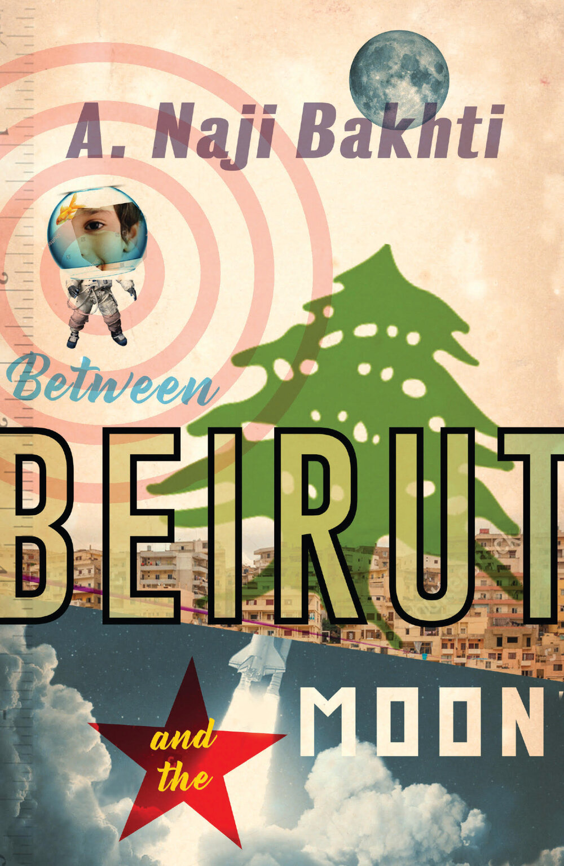 [PDF] [EPUB] Between Beirut And The Moon Download by Naji Bakhti