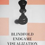 [PDF] [EPUB] Blindfold Endgame Visualization: 50 Chess Positions Download