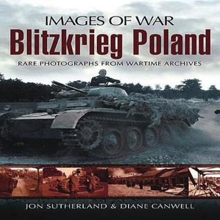 [PDF] [EPUB] Blitzkrieg Poland: Rare Photographs from Wartime Archives Download by Jonathan Sutherland