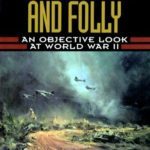 [PDF] [EPUB] Blood, Tears and Folly: An Objective Look at World War II Download