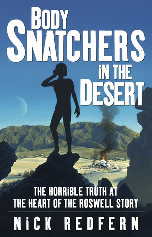 [PDF] [EPUB] Body Snatchers in the Desert: The Horrible Truth at the Heart of the Roswell Story Download by Nick Redfern