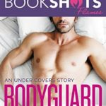 [PDF] [EPUB] Bodyguard (Under Covers #1) Download