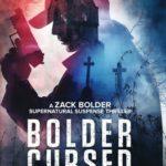 [PDF] [EPUB] Bolder Cursed: A Zack Bolder Supernatural Thriller Download