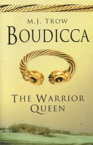 [PDF] [EPUB] Boudicca: The Warrior Queen Download by M.J. Trow