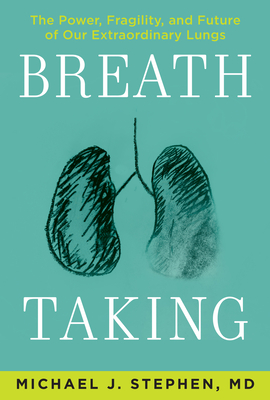 [PDF] [EPUB] Breath Taking: What Our Lungs Teach Us about Our Origins, Ourselves, and Our Future Download by Michael J. Stephen
