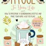 [PDF] [EPUB] Bring Hygge To Your Life: How to Implement a Scandinavian Lifestyle and Make Your Home a Better Place Download