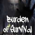 [PDF] [EPUB] Burden of Survival (Killing the Dead #7) Download