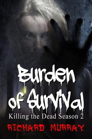 [PDF] [EPUB] Burden of Survival (Killing the Dead #7) Download by Richard   Murray