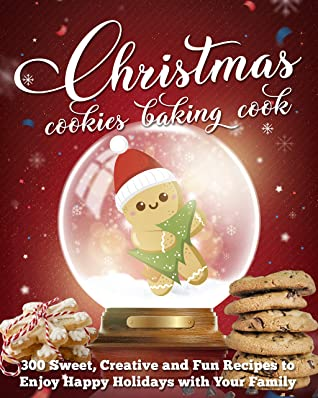 [PDF] [EPUB] CHRISTMAS COOKIE COOKBOOK: 300 Sweet, Creative and Fun Recipes to Enjoy Happy Holidays with Your Family Download by Rachel Dash