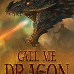 [PDF] [EPUB] Call Me Dragon (Dragon Fires Rising, #1) Download