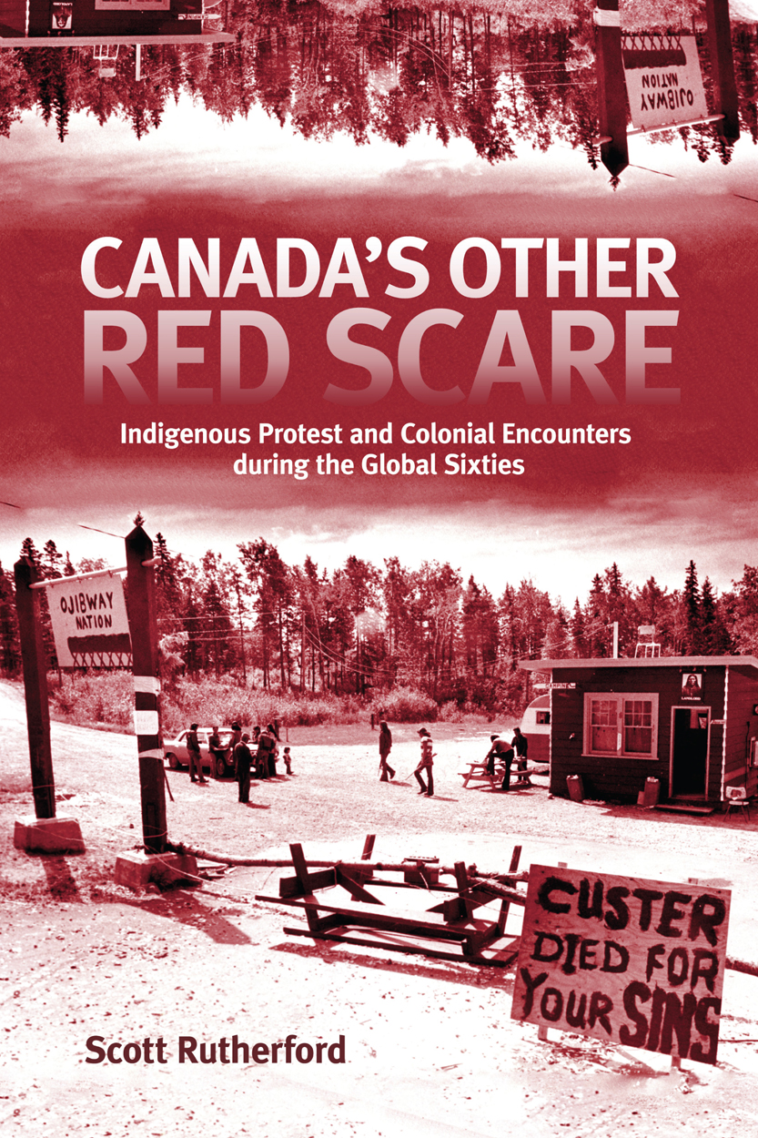 [PDF] [EPUB] Canada's Other Red Scare: Indigenous Protest and Colonial Encounters during the Global Sixties Download by Scott Rutherford