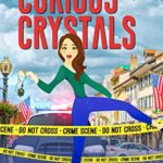 [PDF] [EPUB] Case of the Curious Crystals (Lucky Lexie Mysteries #2) Download