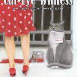 [PDF] [EPUB] Cat-Eye Witness (Klepto Cat Mystery, #2) Download