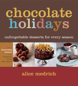 [PDF] [EPUB] Chocolate Holidays: Unforgettable Desserts for Every Season Download by Alice Medrich