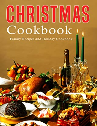 [PDF] [EPUB] Christmas Cookbook: Family Recipes and Holiday Cookbook Download by SAMUEL W SMOOT
