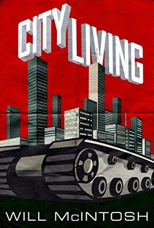 [PDF] [EPUB] City Living Download by Will McIntosh