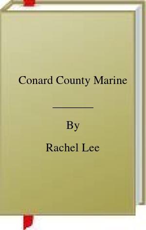[PDF] [EPUB] Conard County Marine Download by Rachel Lee