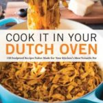 [PDF] [EPUB] Cook It in Your Dutch Oven: 150 Foolproof Recipes Tailor-Made for Your Kitchen's Most Versatile Pot Download