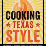 [PDF] [EPUB] Cooking Texas Style: Traditional Recipes from the Lone Star State Download