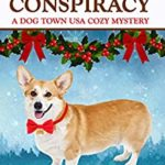 [PDF] [EPUB] Corgis and Conspiracy (Dog Town USA Cozy Mysteries Book 3) Download