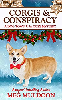 [PDF] [EPUB] Corgis and Conspiracy (Dog Town USA Cozy Mysteries Book 3) Download by Meg Muldoon