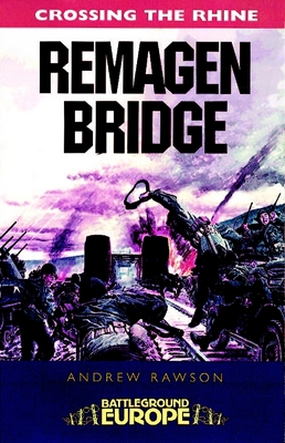 [PDF] [EPUB] Crossing the Rhine: Remagen Bridge: 9th Armoured Infantry Division Download by Andrew Rawson