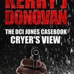 [PDF] [EPUB] Cryer's View (The DCI Jones Casebook #4) Download