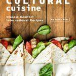 [PDF] [EPUB] Cultural Cuisine: Classic Comfort International Recipes Download