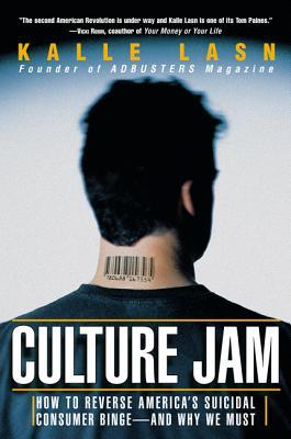 [PDF] [EPUB] Culture Jam: How to Reverse America's Suicidal Consumer Binge--any Why We Must Download by Kalle Lasn