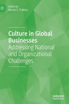 [PDF] [EPUB] Culture in Global Businesses: Addressing National and Organizational Challenges Download by Bharat S Thakkar