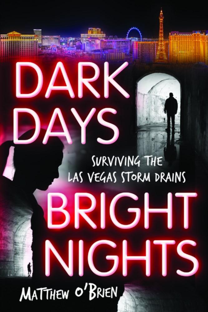 [PDF] [EPUB] Dark Days, Bright Nights: Surviving the Las Vegas Storm Drains Download by Matthew O'Brien