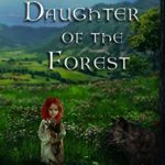 [PDF] [EPUB] Daughter of the Forest: Book Two of The Bow Maiden Chronicles Download