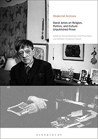 [PDF] [EPUB] David Jones on Religion, Politics, and Culture: Unpublished Prose (Modernist Archives) Download by David                                Jones