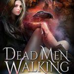 [PDF] [EPUB] Dead Men Walking (Dragonblood, #2) (Fosswell Chronicles, #5) Download
