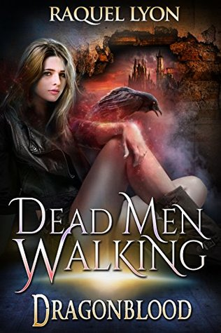 [PDF] [EPUB] Dead Men Walking (Dragonblood, #2) (Fosswell Chronicles, #5) Download by Raquel Lyon