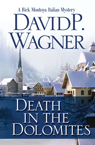 [PDF] [EPUB] Death in the Dolomites (Rick Montoya Italian Mystery, #2) Download by David P. Wagner