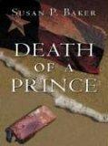 [PDF] [EPUB] Death of a Prince Download by Susan P. Baker