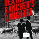[PDF] [EPUB] Death of a Rancher's Daughter: #2 In the Lady Lawyer Mysteries Download