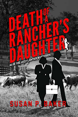 [PDF] [EPUB] Death of a Rancher's Daughter: #2 In the Lady Lawyer Mysteries Download by Susan P. Baker