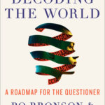 [PDF] [EPUB] Decoding the World: A Roadmap for the Questioner Download