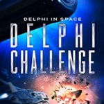 [PDF] [EPUB] Delphi Challenge (Delphi in Space Book 9) Download