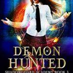 [PDF] [EPUB] Demon Hunted (Shadowguard Academy #3) Download