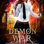 [PDF] [EPUB] Demon War (Shadowguard Academy, #4) Download
