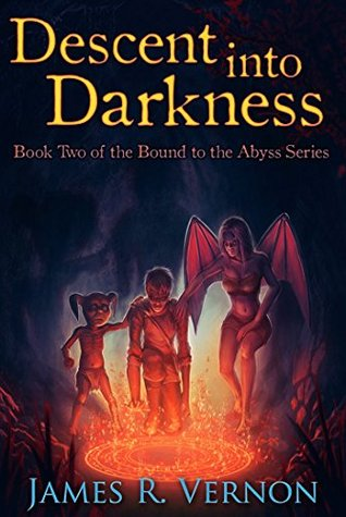 [PDF] [EPUB] Descent Into Darkness (Bound to the Abyss #2) Download by James R. Vernon